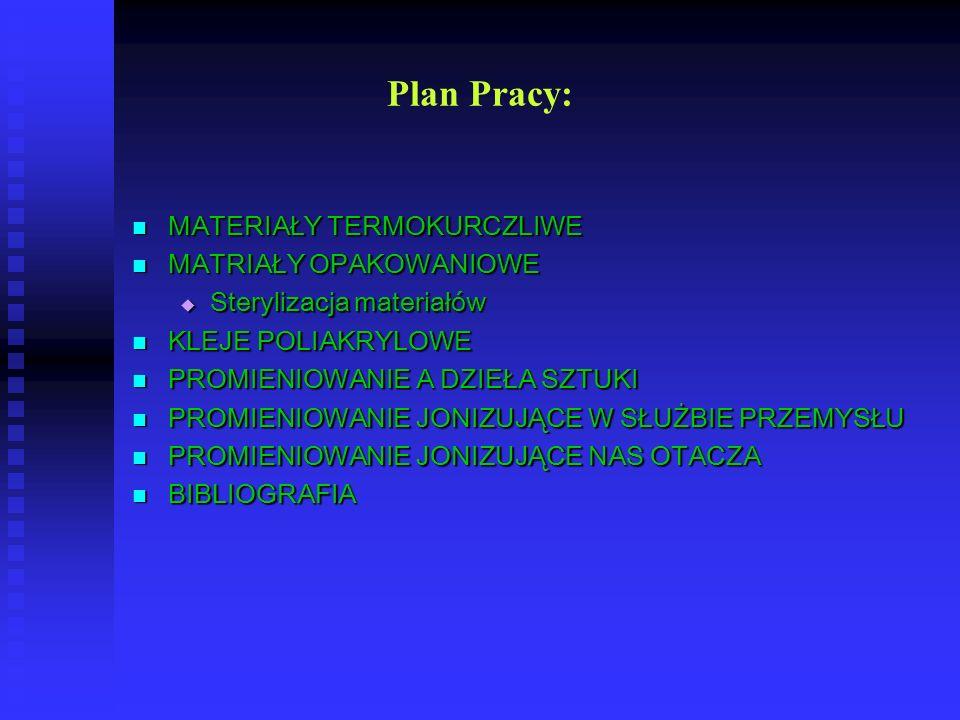 Plan Pracy: MATERIAŁY TERMOKURCZLIWE MATERIAŁY TERMOKURCZLIWE MATRIAŁY OPAKOWANIOWE MATRIAŁY OPAKOWANIOWE Sterylizacja materiałów Sterylizacja materia