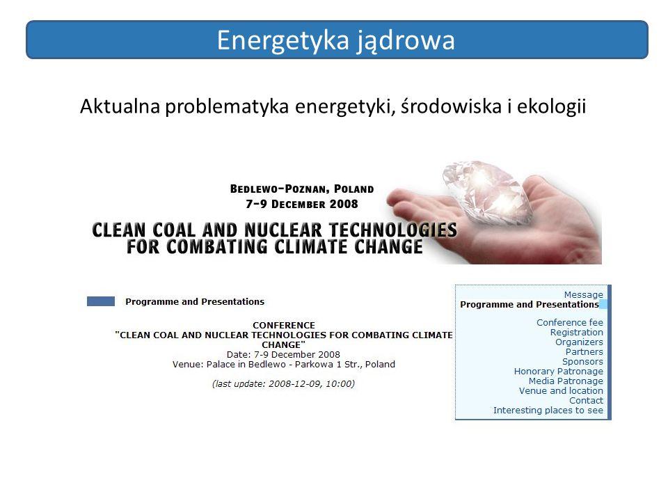 Energetyka jądrowa Aktualna problematyka energetyki, środowiska i ekologii