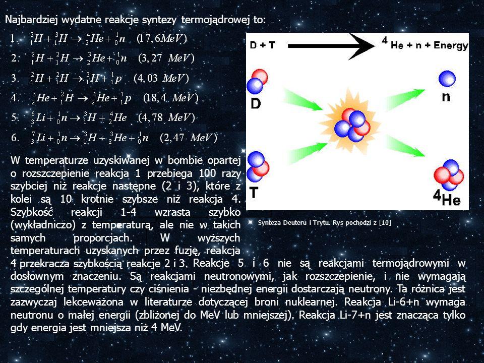 Najbardziej wydatne reakcje syntezy termojądrowej to: W temperaturze uzyskiwanej w bombie opartej o rozszczepienie reakcja 1 przebiega 100 razy szybci