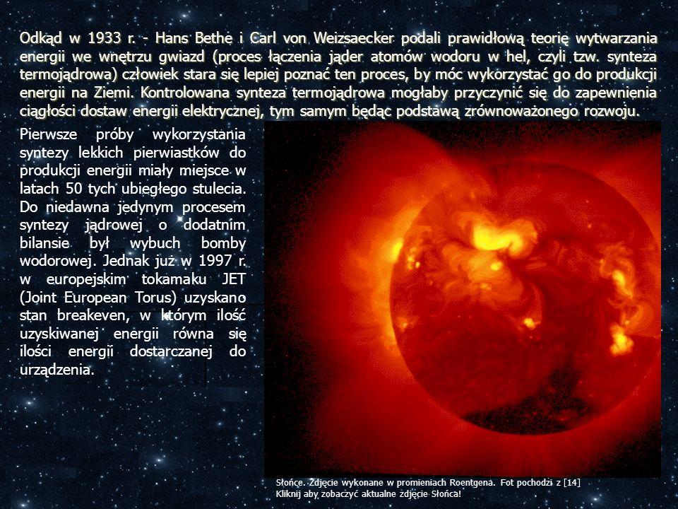 Odkąd w 1933 r. - Hans Bethe i Carl von Weizsaecker podali prawidłową teorię wytwarzania energii we wnętrzu gwiazd (proces łączenia jąder atomów wodor
