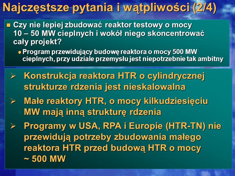 Czy nie lepiej zbudować reaktor testowy o mocy 10 – 50 MW cieplnych i wokół niego skoncentrować cały projekt? Czy nie lepiej zbudować reaktor testowy