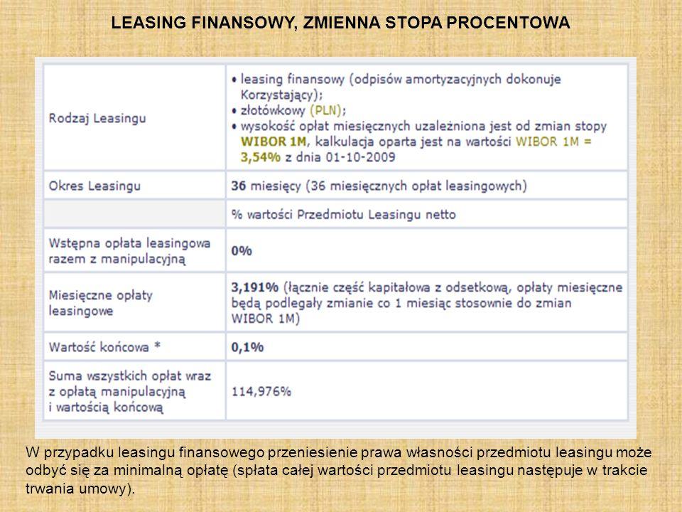W przypadku leasingu finansowego przeniesienie prawa własności przedmiotu leasingu może odbyć się za minimalną opłatę (spłata całej wartości przedmiot