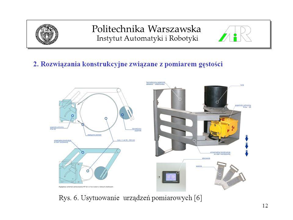 12 2. Rozwiązania konstrukcyjne związane z pomiarem gęstości Politechnika Warszawska Instytut Automatyki i Robotyki Rys. 6. Usytuowanie urządzeń pomia