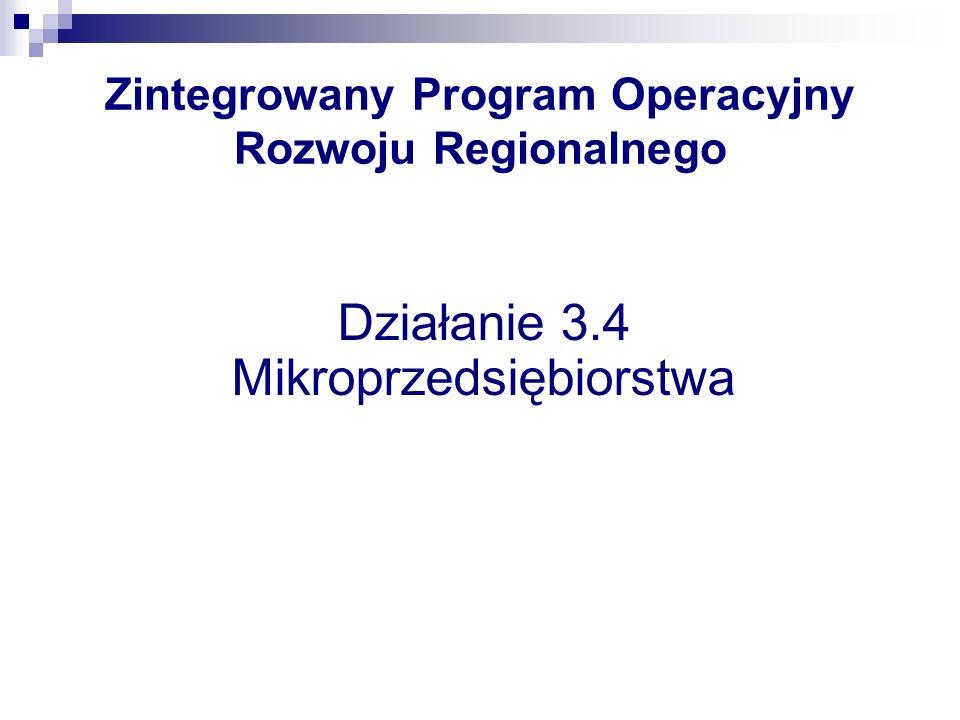 Zintegrowany Program Operacyjny Rozwoju Regionalnego Działanie 3.4 Mikroprzedsiębiorstwa