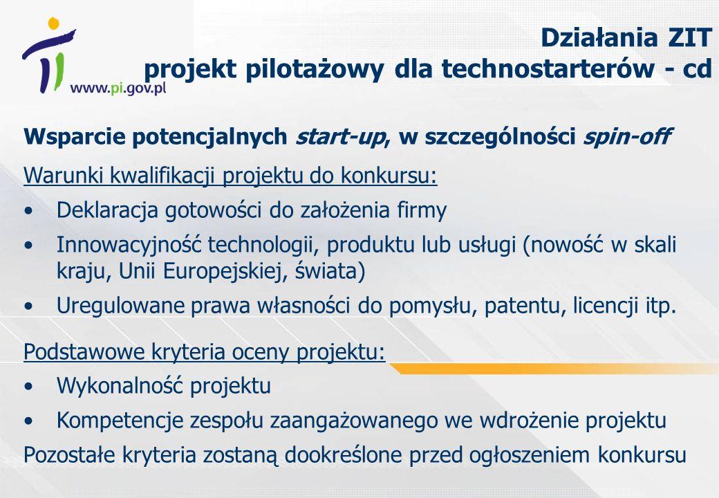 Wsparcie potencjalnych start-up, w szczególności spin-off Warunki kwalifikacji projektu do konkursu: Deklaracja gotowości do założenia firmy Innowacyjność technologii, produktu lub usługi (nowość w skali kraju, Unii Europejskiej, świata) Uregulowane prawa własności do pomysłu, patentu, licencji itp.