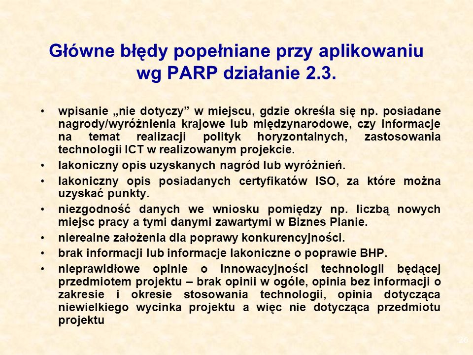 26 Główne błędy popełniane przy aplikowaniu wg PARP działanie 2.3.