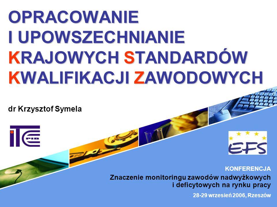 32 STANDARDY KWALIFIAKCJI ZAWODOWYCH 1.Czym jest Krajowy Standard Kwalifikacji Zawodowych (KSKZ).