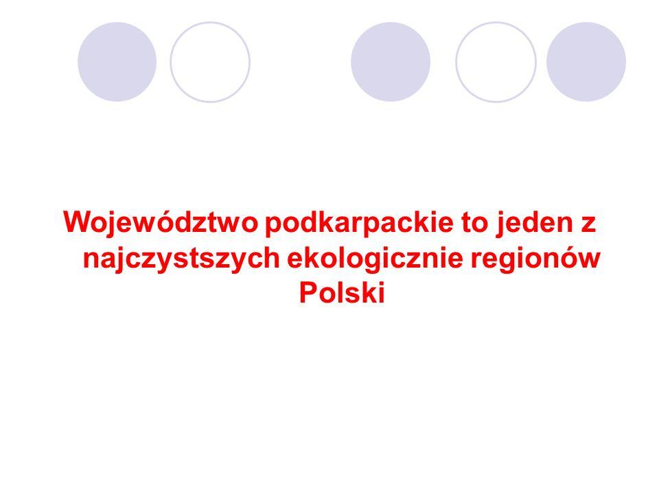 Województwo podkarpackie to jeden z najczystszych ekologicznie regionów Polski