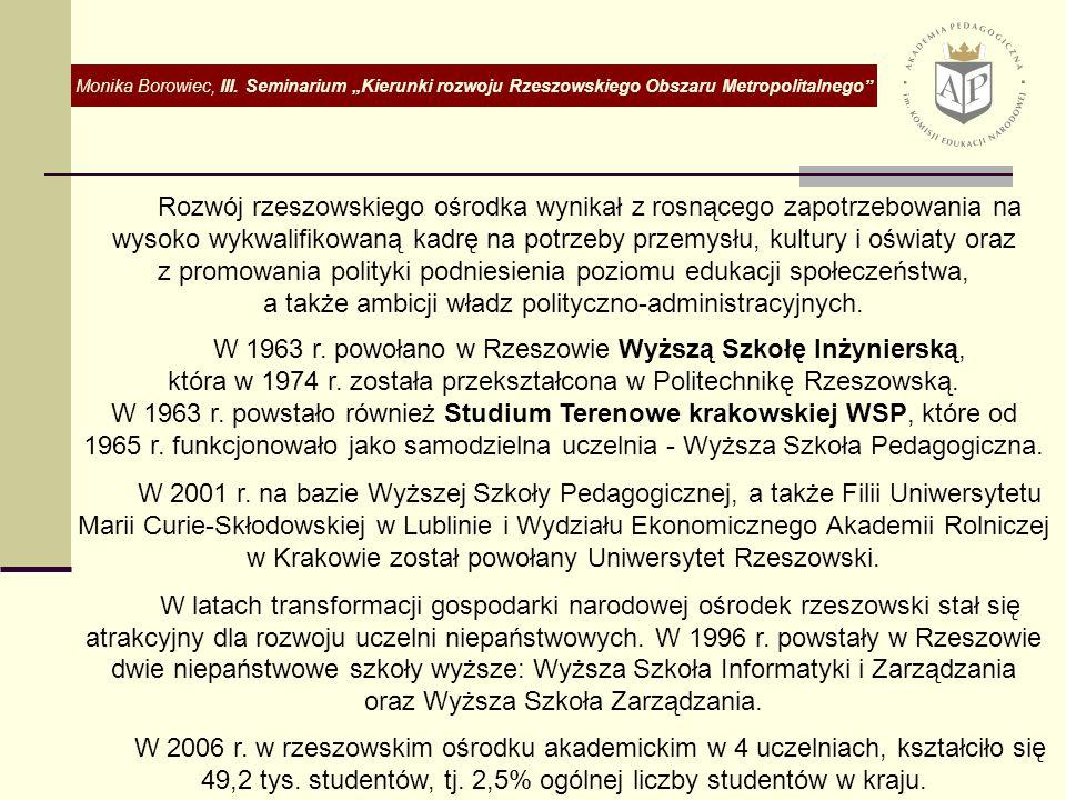 Rozwój rzeszowskiego ośrodka wynikał z rosnącego zapotrzebowania na wysoko wykwalifikowaną kadrę na potrzeby przemysłu, kultury i oświaty oraz z promowania polityki podniesienia poziomu edukacji społeczeństwa, a także ambicji władz polityczno-administracyjnych.