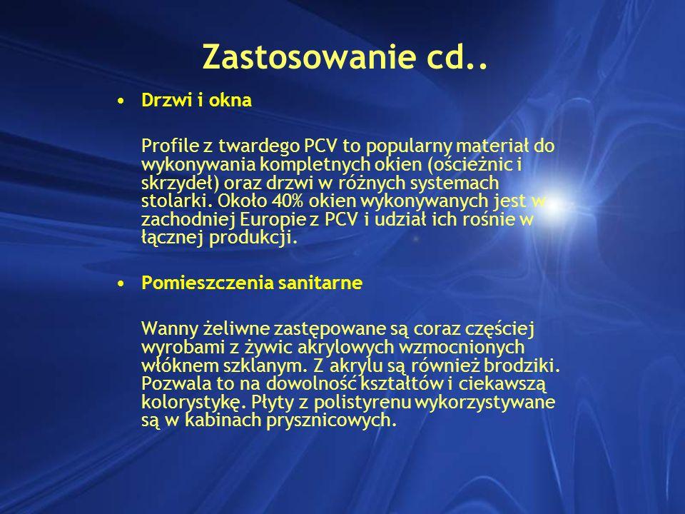 Zastosowanie cd.. Drzwi i okna Profile z twardego PCV to popularny materiał do wykonywania kompletnych okien (ościeżnic i skrzydeł) oraz drzwi w różny