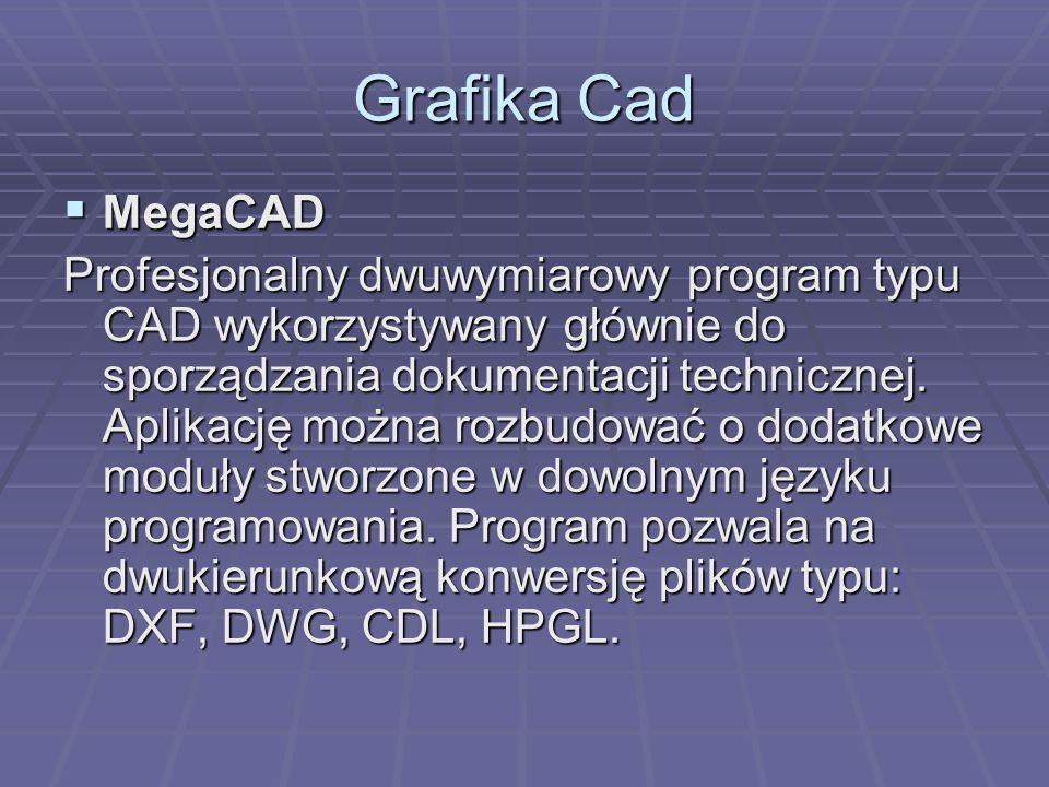 Grafika Cad MegaCAD MegaCAD Profesjonalny dwuwymiarowy program typu CAD wykorzystywany głównie do sporządzania dokumentacji technicznej. Aplikację moż