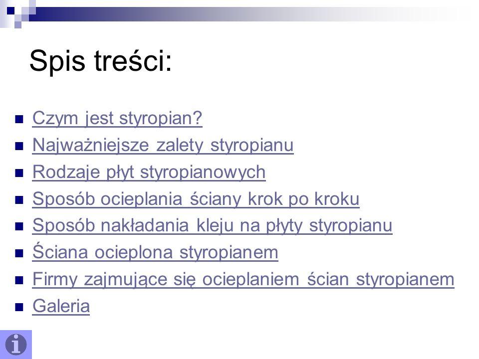 Spis treści: Czym jest styropian? Najważniejsze zalety styropianu Rodzaje płyt styropianowych Sposób ocieplania ściany krok po kroku Sposób nakładania