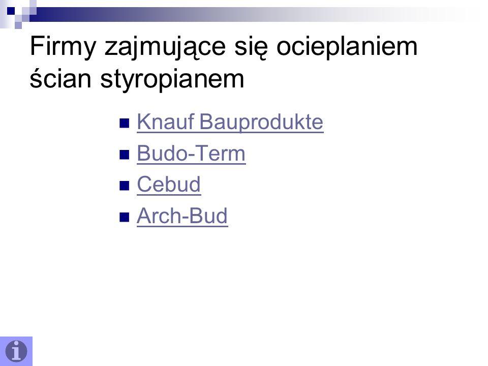 Firmy zajmujące się ocieplaniem ścian styropianem Knauf Bauprodukte Budo-Term Cebud Arch-Bud