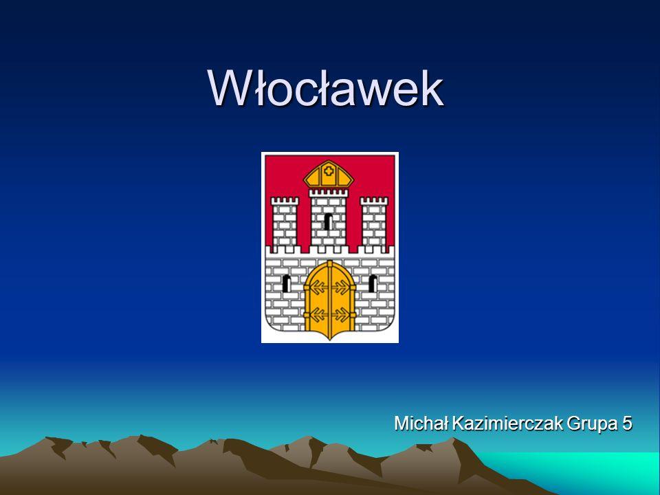 Włocławek Michał Kazimierczak Grupa 5