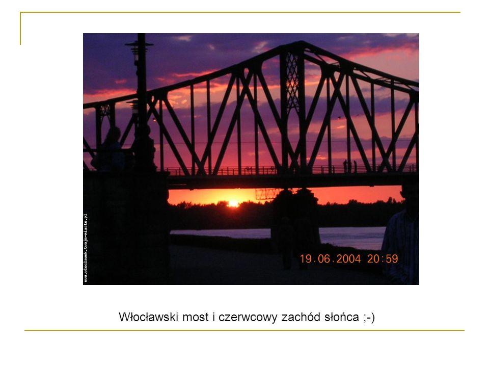 Włocławski most i czerwcowy zachód słońca ;-)
