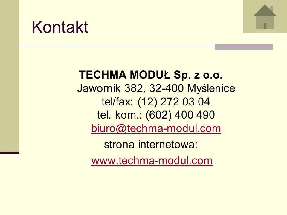 Kontakt TECHMA MODUŁ Sp. z o.o. Jawornik 382, 32-400 Myślenice tel/fax: (12) 272 03 04 tel. kom.: (602) 400 490 biuro@techma-modul.com biuro@techma-mo