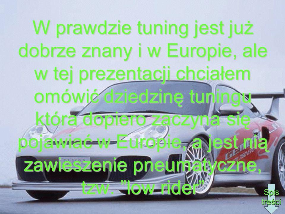 W prawdzie tuning jest już dobrze znany i w Europie, ale w tej prezentacji chciałem omówić dziedzinę tuningu która dopiero zaczyna się pojawiać w Euro