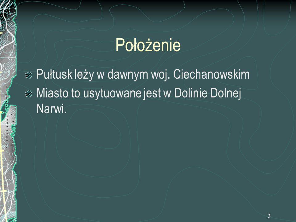 3 Położenie Pułtusk leży w dawnym woj. Ciechanowskim Miasto to usytuowane jest w Dolinie Dolnej Narwi.