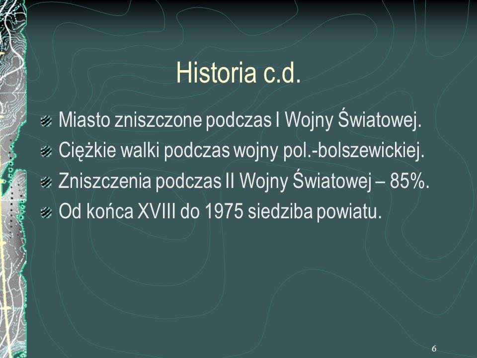 6 Historia c.d. Miasto zniszczone podczas I Wojny Światowej. Ciężkie walki podczas wojny pol.-bolszewickiej. Zniszczenia podczas II Wojny Światowej –