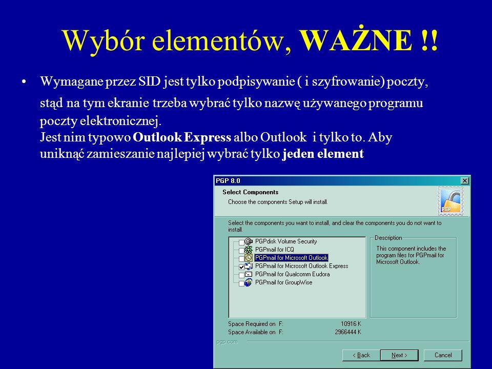 Wybór elementów, WAŻNE !! Wymagane przez SID jest tylko podpisywanie ( i szyfrowanie) poczty, stąd na tym ekranie trzeba wybrać tylko nazwę używanego