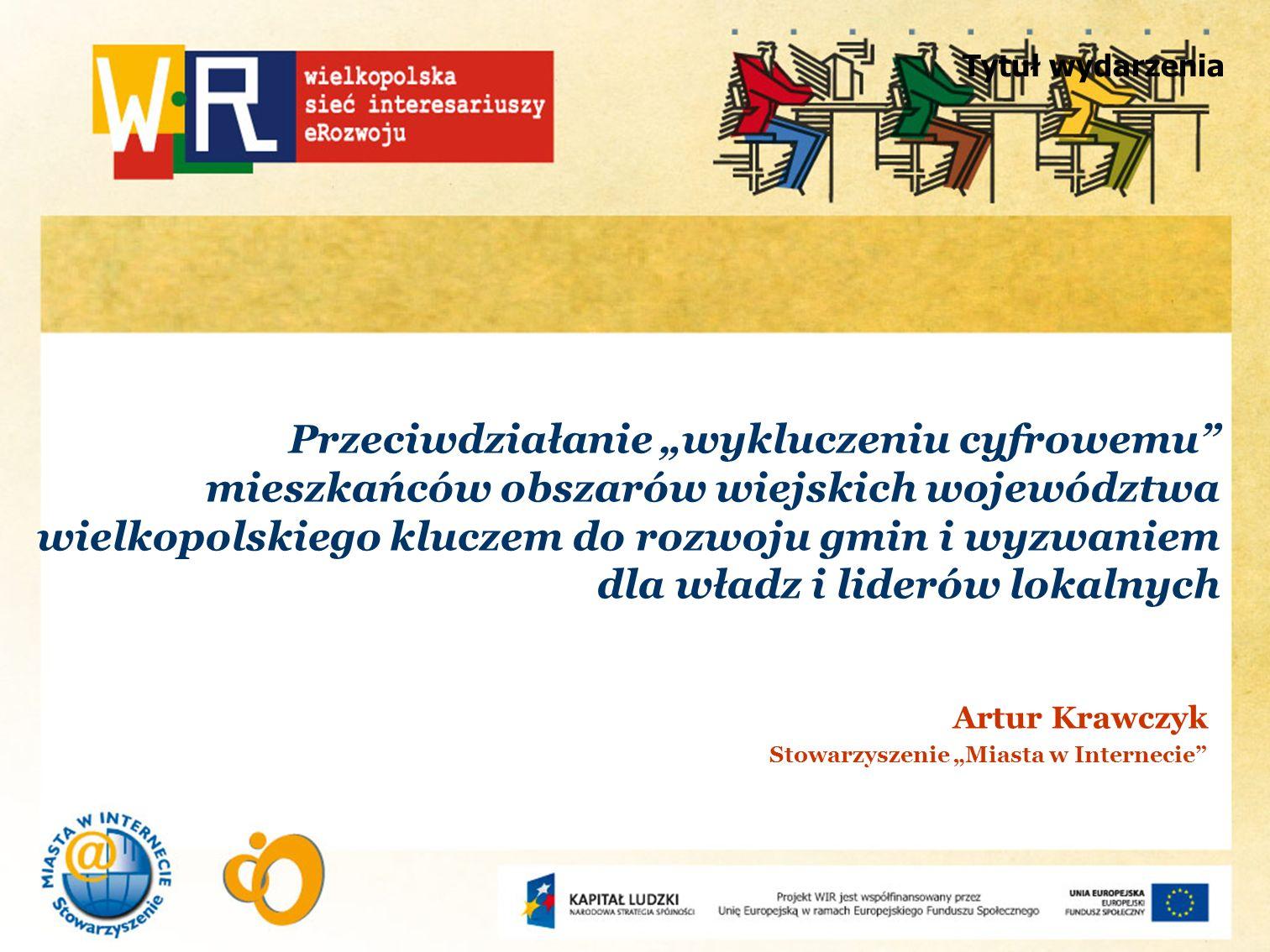Tytuł wydarzenia Przeciwdziałanie wykluczeniu cyfrowemu mieszkańców obszarów wiejskich województwa wielkopolskiego kluczem do rozwoju gmin i wyzwaniem