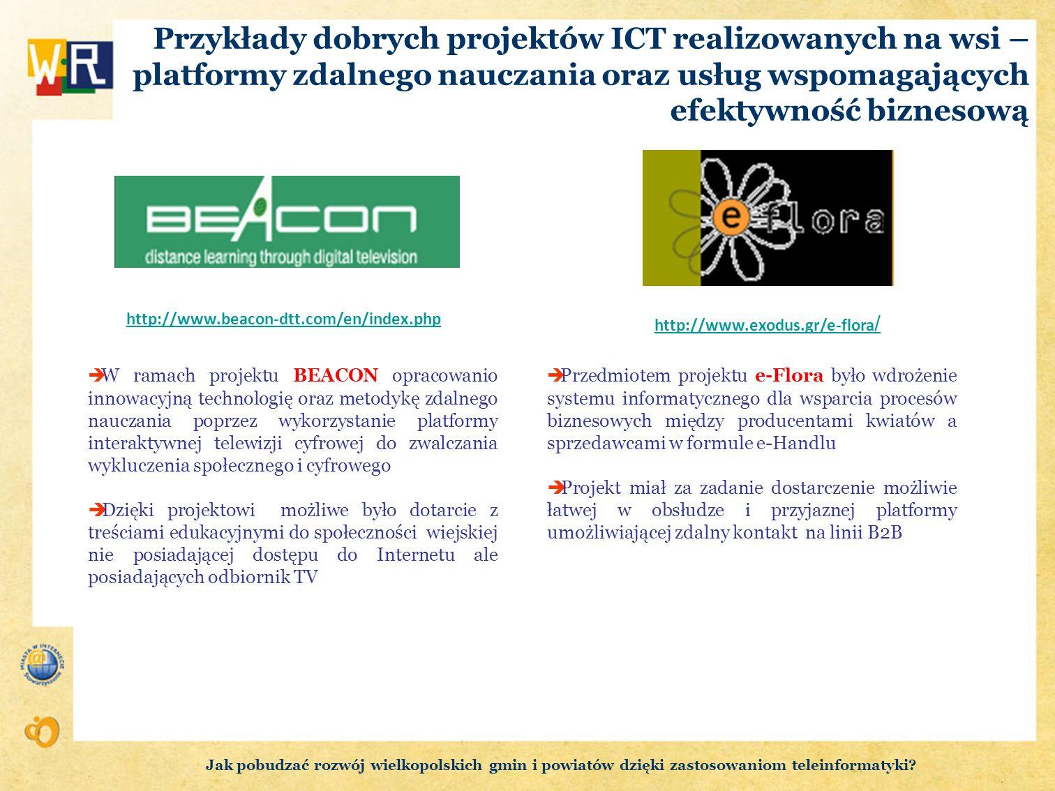 Przykłady dobrych projektów ICT realizowanych na wsi – platformy zdalnego nauczania oraz usług wspomagających efektywność biznesową W ramach projektu