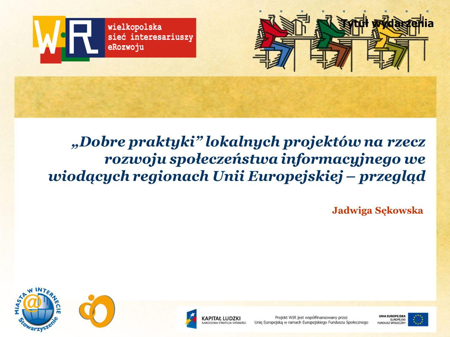 Tytuł wydarzenia Dobre praktyki lokalnych projektów na rzecz rozwoju społeczeństwa informacyjnego we wiodących regionach Unii Europejskiej – przegląd