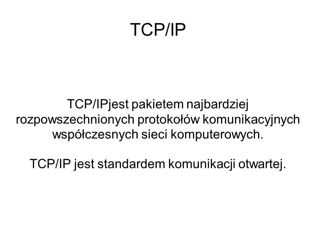 TCP/IP TCP/IPjest pakietem najbardziej rozpowszechnionych protokołów komunikacyjnych współczesnych sieci komputerowych. TCP/IP jest standardem komunik