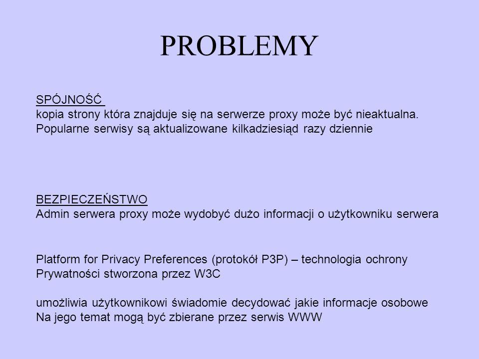 PROBLEMY SPÓJNOŚĆ kopia strony która znajduje się na serwerze proxy może być nieaktualna. Popularne serwisy są aktualizowane kilkadziesiąd razy dzienn