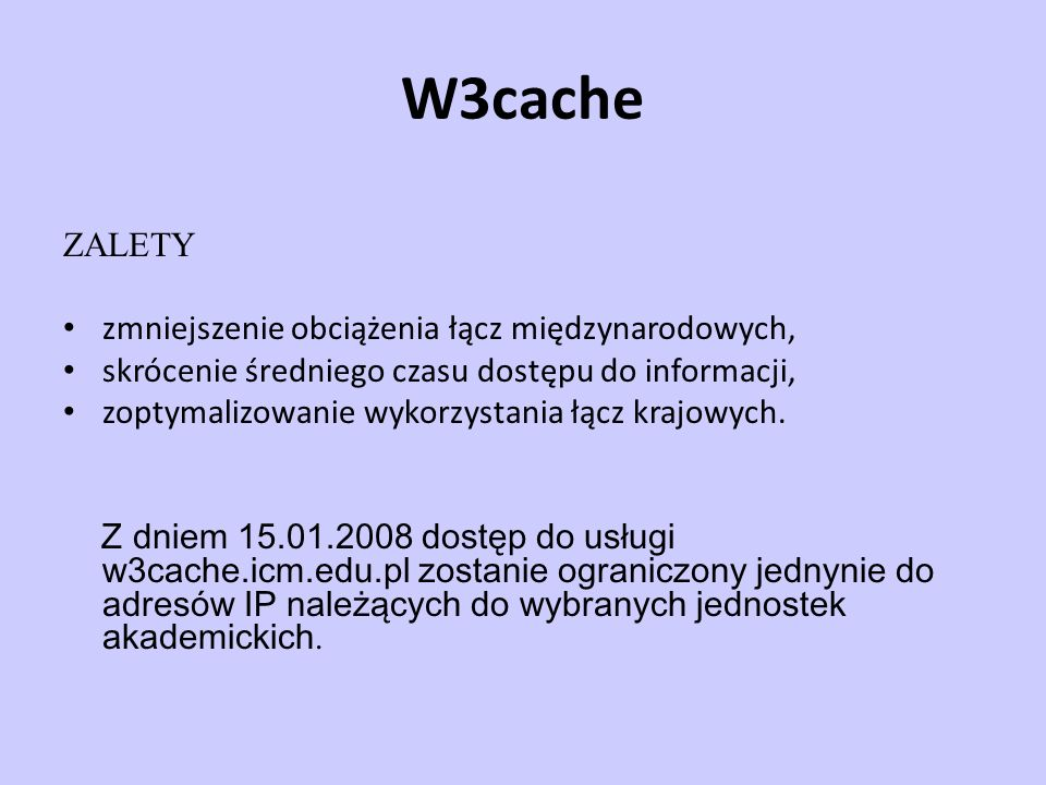 Internet Cache Protocol ICP - Protokół używany do koordynacji www cache.
