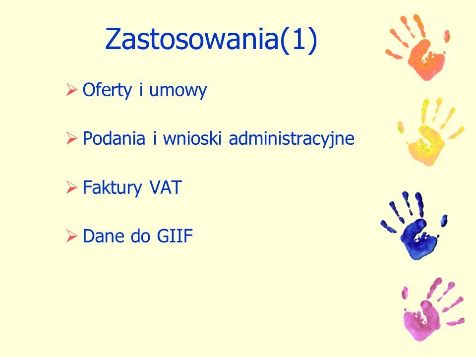 Zastosowania(1) Oferty i umowy Podania i wnioski administracyjne Faktury VAT Dane do GIIF