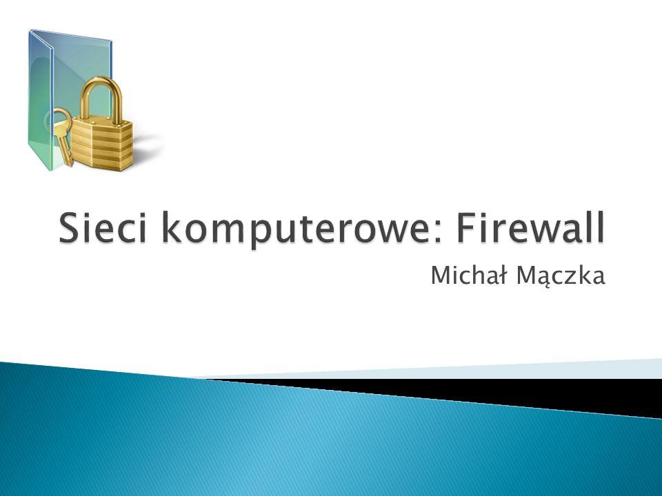Circuit-Level Proxy: kompromis między szybkością (firewall filtrujący), a bezpieczeństwem (firewall poziomu aplikacji) nie interpretują protokołu aplikacji mała kontrola (poziom podstawowy)