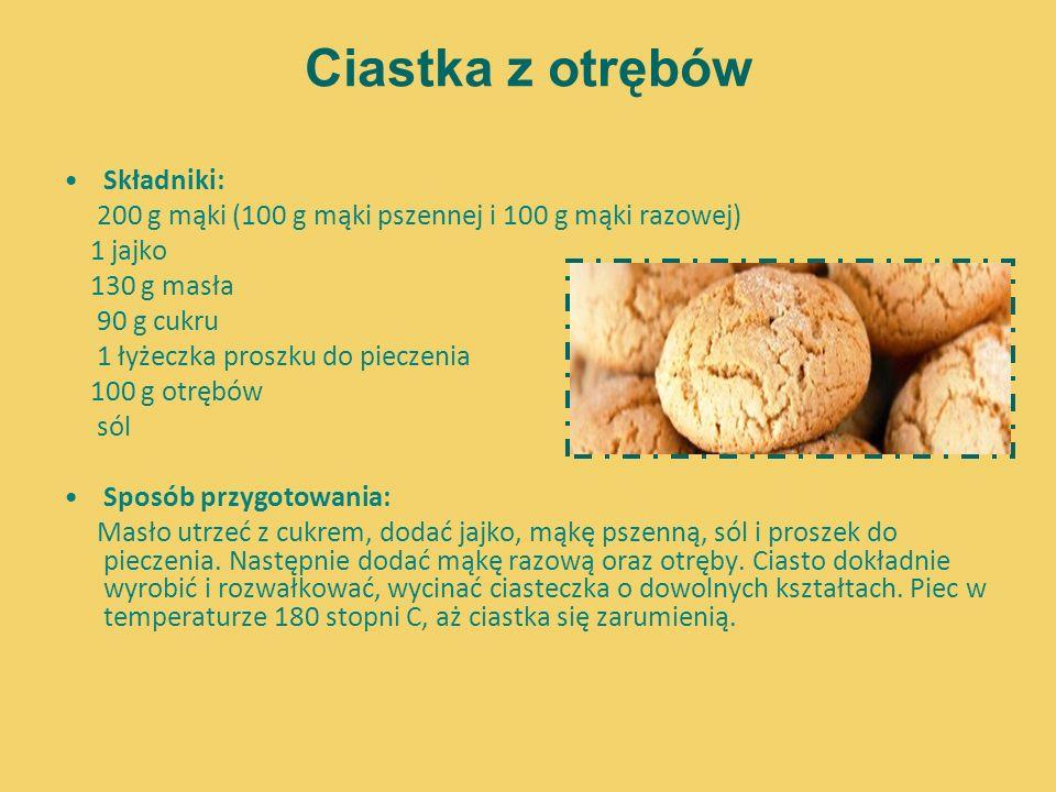 Ciastka z otrębów Składniki: 200 g mąki (100 g mąki pszennej i 100 g mąki razowej) 1 jajko 130 g masła 90 g cukru 1 łyżeczka proszku do pieczenia 100