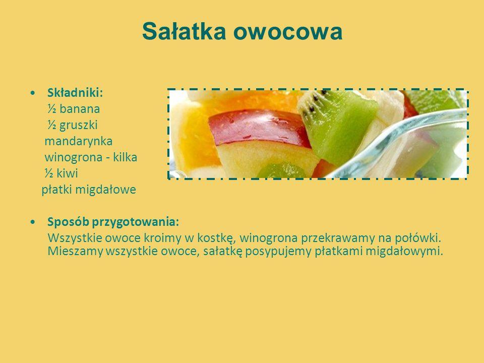 Sałatka owocowa Składniki: ½ banana ½ gruszki mandarynka winogrona - kilka ½ kiwi płatki migdałowe Sposób przygotowania: Wszystkie owoce kroimy w kost