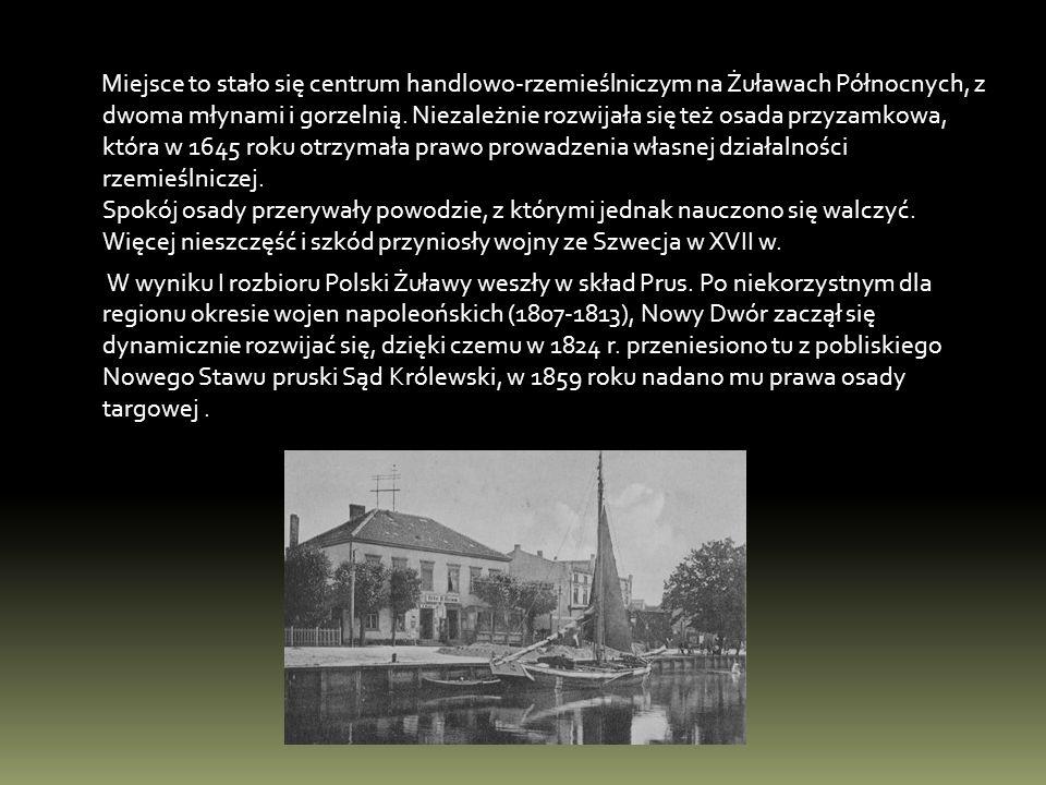 Miejsce to stało się centrum handlowo-rzemieślniczym na Żuławach Północnych, z dwoma młynami i gorzelnią. Niezależnie rozwijała się też osada przyzamk