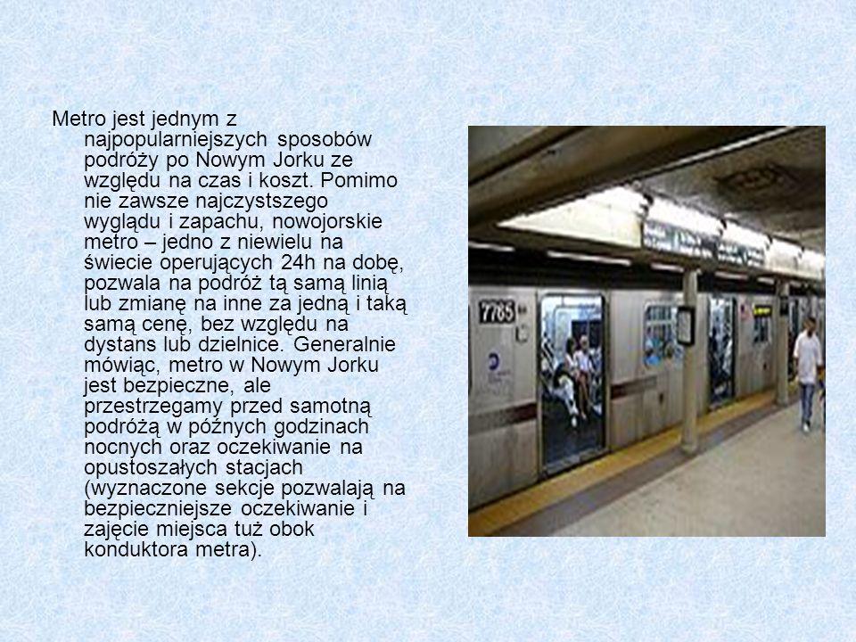 Metro jest jednym z najpopularniejszych sposobów podróży po Nowym Jorku ze względu na czas i koszt. Pomimo nie zawsze najczystszego wyglądu i zapachu,