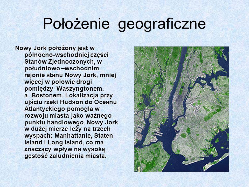 Położenie geograficzne Nowy Jork położony jest w północno-wschodniej części Stanów Zjednoczonych, w południowo –wschodnim rejonie stanu Nowy Jork, mni