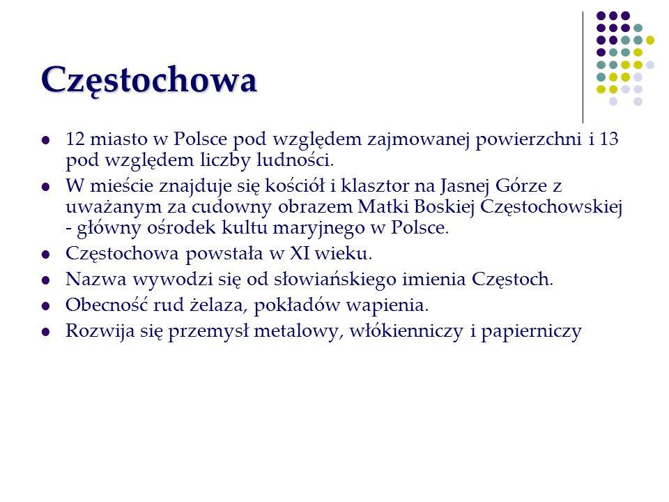 Częstochowa 12 miasto w Polsce pod względem zajmowanej powierzchni i 13 pod względem liczby ludności. W mieście znajduje się kościół i klasztor na Jas