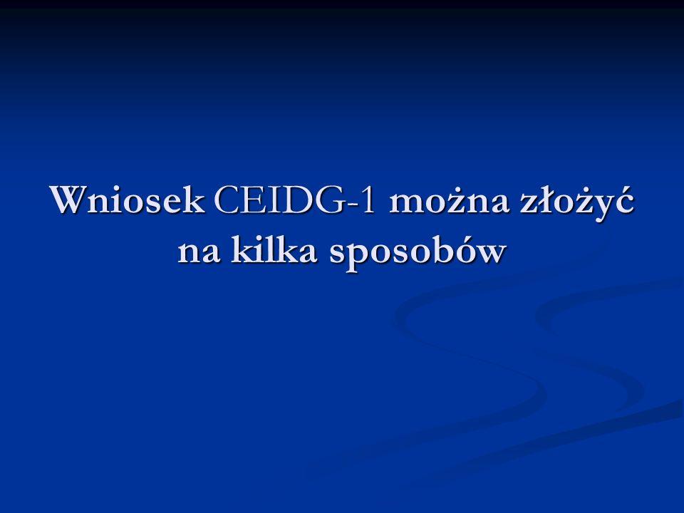 1.Poprzez stronę internetową www.firma.gov.pl Zaleta: najłatwiejszy i najszybszy sposób.