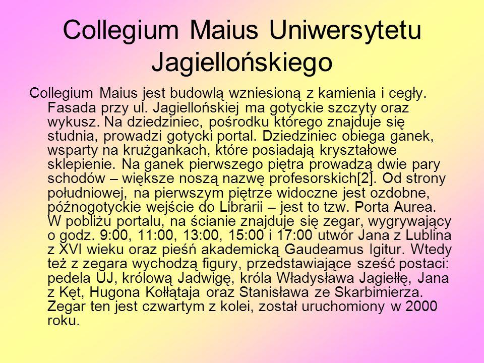Collegium Maius Uniwersytetu Jagiellońskiego Collegium Maius jest budowlą wzniesioną z kamienia i cegły. Fasada przy ul. Jagiellońskiej ma gotyckie sz
