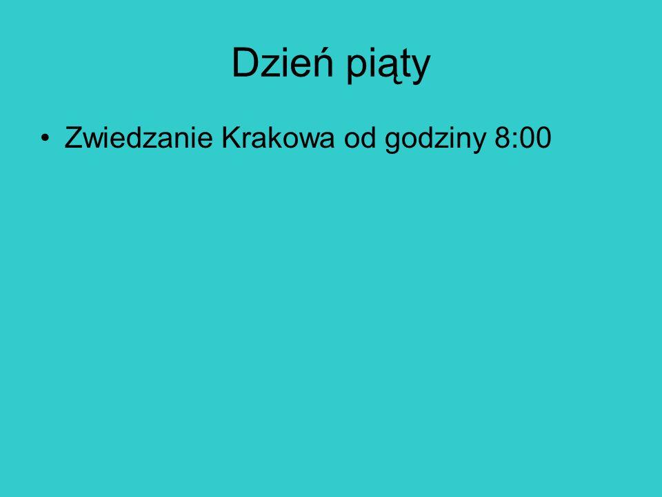 Dzień piąty Zwiedzanie Krakowa od godziny 8:00