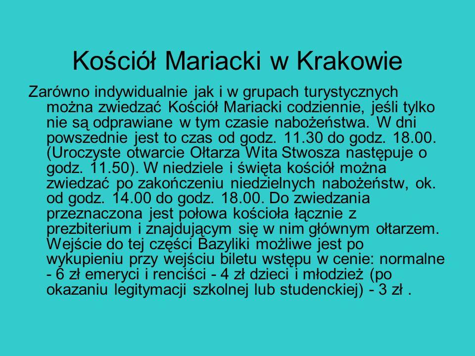 Kościół Mariacki w Krakowie Zarówno indywidualnie jak i w grupach turystycznych można zwiedzać Kościół Mariacki codziennie, jeśli tylko nie są odprawi