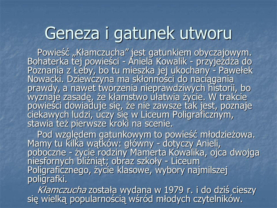 Geneza i gatunek utworu Powieść Kłamczucha jest gatunkiem obyczajowym. Bohaterka tej powieści - Aniela Kowalik - przyjeżdża do Poznania z Łeby, bo tu