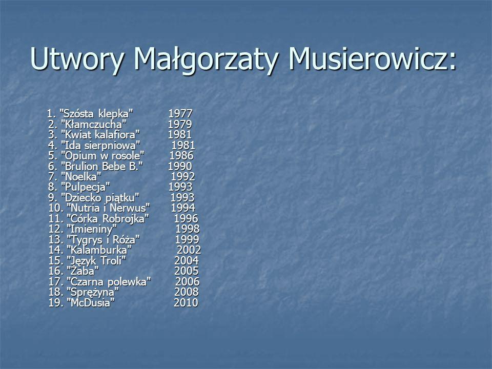 Utwory Małgorzaty Musierowicz: 1.