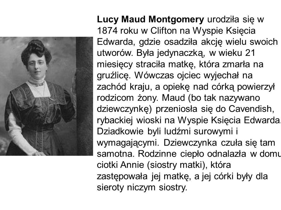 Lucy Maud Montgomery urodziła się w 1874 roku w Clifton na Wyspie Księcia Edwarda, gdzie osadziła akcję wielu swoich utworów. Była jedynaczką, w wieku