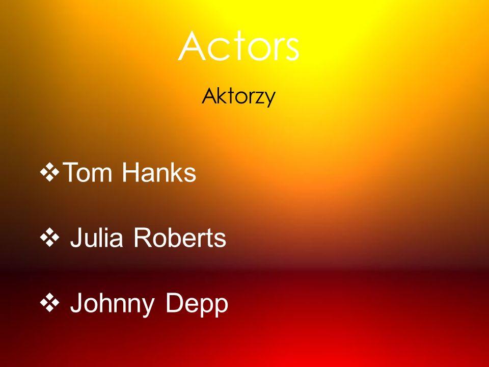 Tom Hanks Julia Roberts Johnny Depp Actors Aktorzy