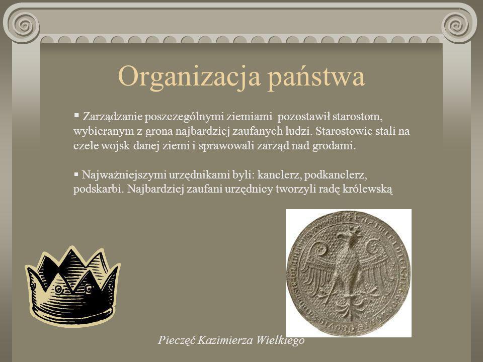 Gospodarka i skarb Wprowadził jednolitą monetę zwaną groszem polskim lub krakowskim Wszystkich poddanych obciążono jednolitym podatkiem zwanym poradlnym.