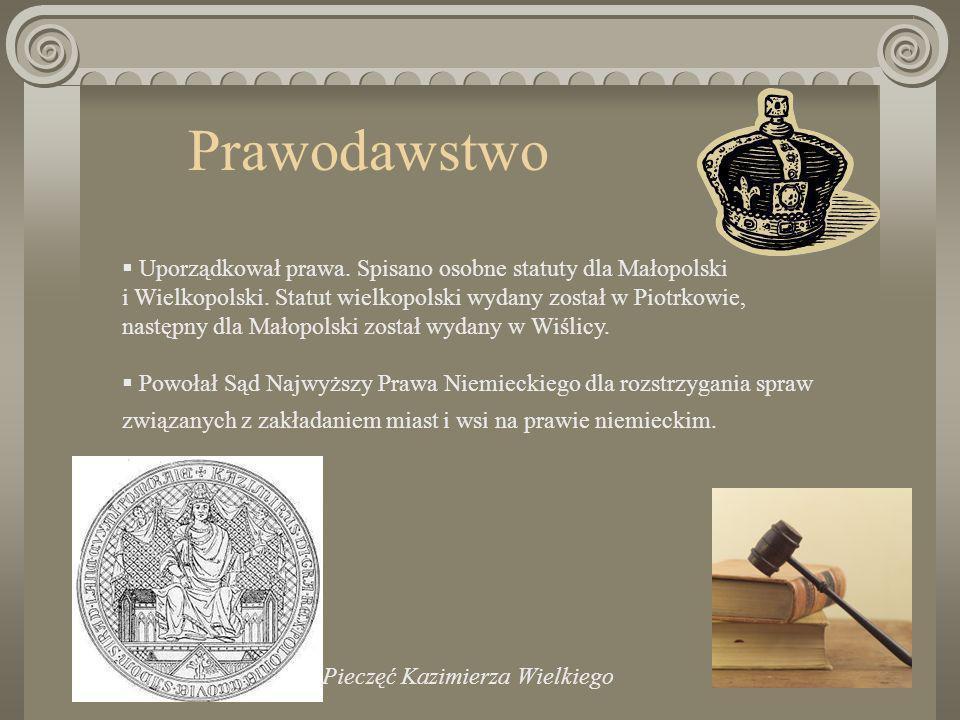 Kultura i oświata Król ufundował w 1364 Akademię Krakowską.