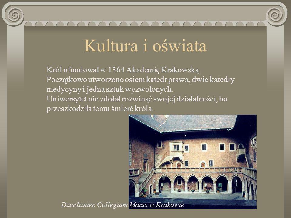 Polityka zagraniczna W 1343 roku w Kaliszu król Kazimierz zawarł z Zakonem Krzyżackim pokój na mocy, którego Polska odzyskiwała Kujawy i Ziemię Dobrzyńską.