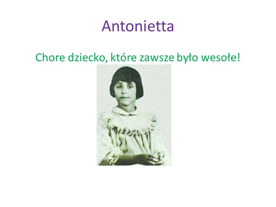 HISTORIA ANTONIETTY MEO Antonietta Meo była siedmioletnią dziewczynką, która pisała listy do Pana Jezusa, Pana Boga, Ducha Świętego, Matki Bożej i Anioła Stróża.